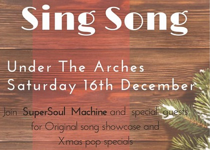 Sing Song - Under The Arches @ Main Guard
