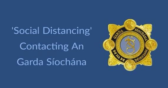 'Social Distancing' – Contacting An Garda Síochána