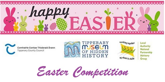 Tipperary Museum – Easter Competition